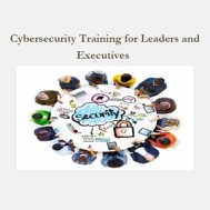 Cybersecurity Training for Leaders and Executives